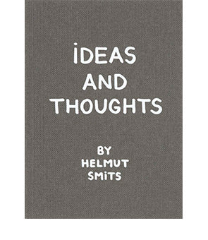 Ideas and thoughts, Helmut Smits