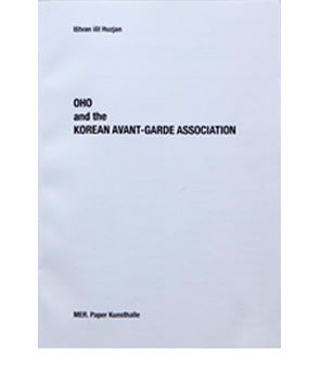 OHO and the KOREAN AVANT-GARDE ASSOCIATION