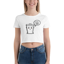 """Be Less Trashy"" - Women's Crop Tee"