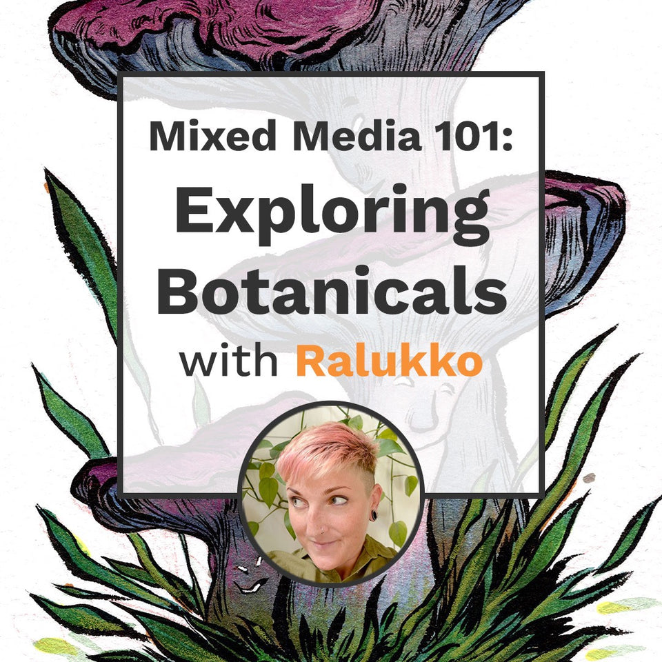 Mixed Media 101: Exploring Botanicals