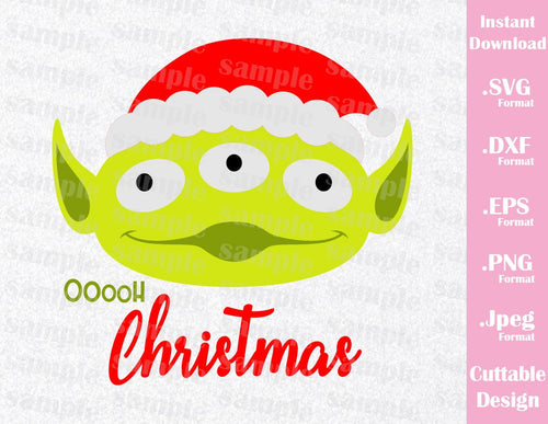 Alien Quote, Oooh Christmas, Toy Story Inspired Family Vacation Cutting File in SVG, ESP, DXF, PNG and JPEG Format