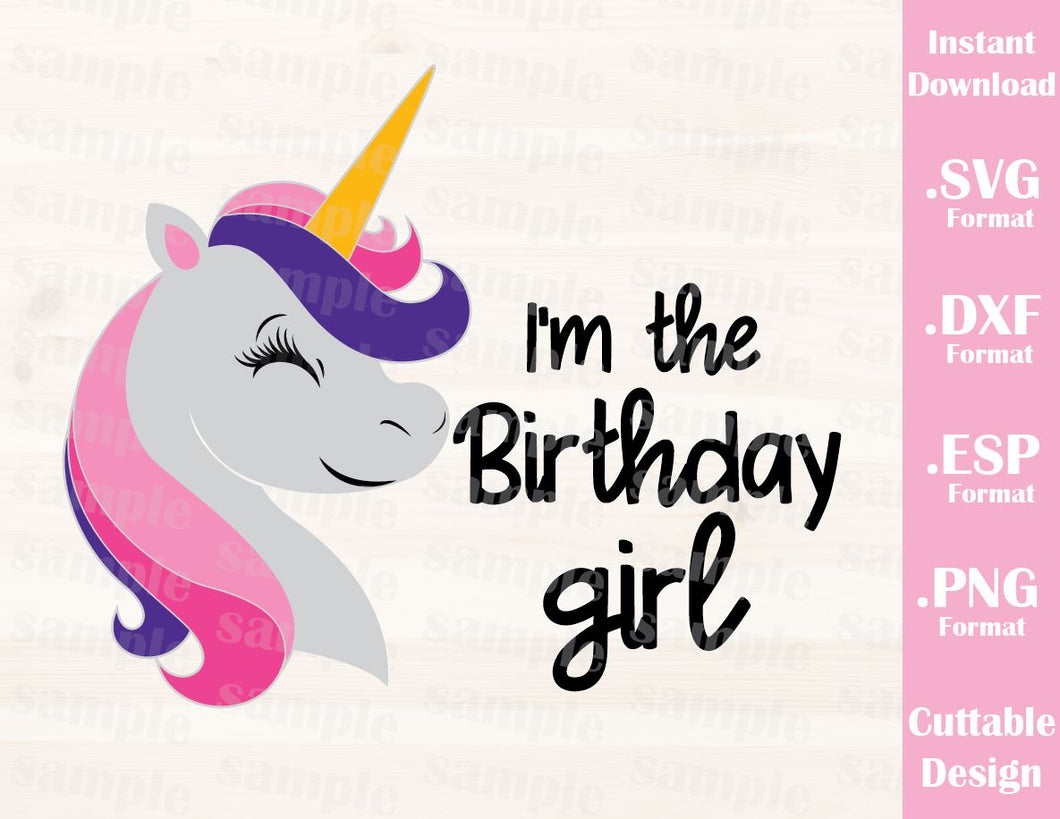 Unicorn Quote, I'm the Birthday Girl Cutting File in SVG, ESP, DXF and PNG Format for Cricut and Silhouette Machines