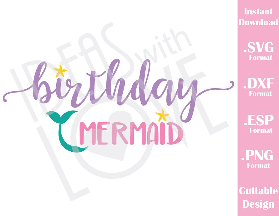 Birthday Girl Mermaid Quote Cutting File in SVG, ESP, DXF and PNG Format for Cricut and Silhouette Machines