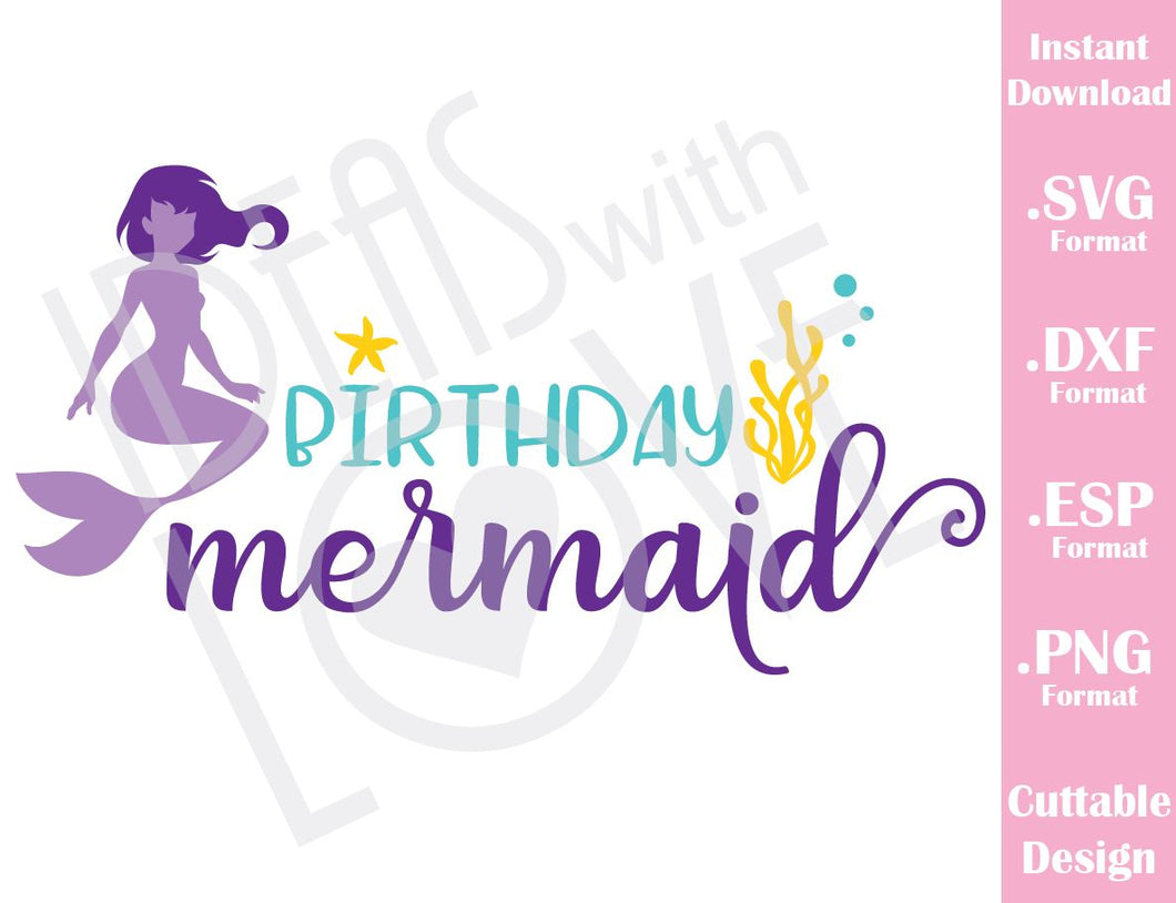 Birthday Mermaid Cutting File in SVG, ESP, DXF and PNG Format for Cricut and Silhouette Machines