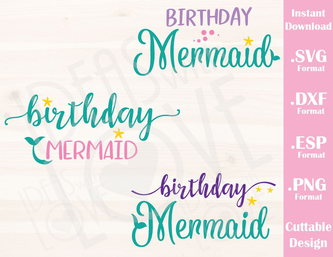 Birthday Mermaid Quote Bundle (Includes 3 Designs) Cutting File in SVG, ESP, DXF and PNG Format for Cricut and Silhouette Machines