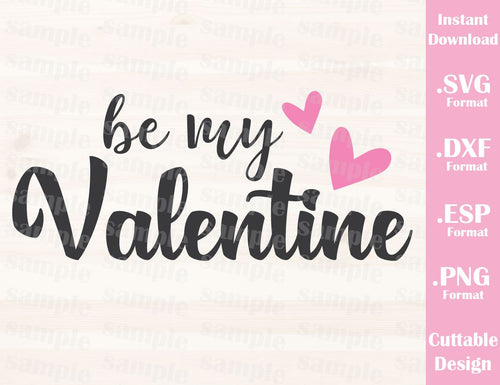 Valentine's Day Quote Be My Valentine Cutting File in SVG, ESP, DXF and PNG Format for Cricut and Silhouette
