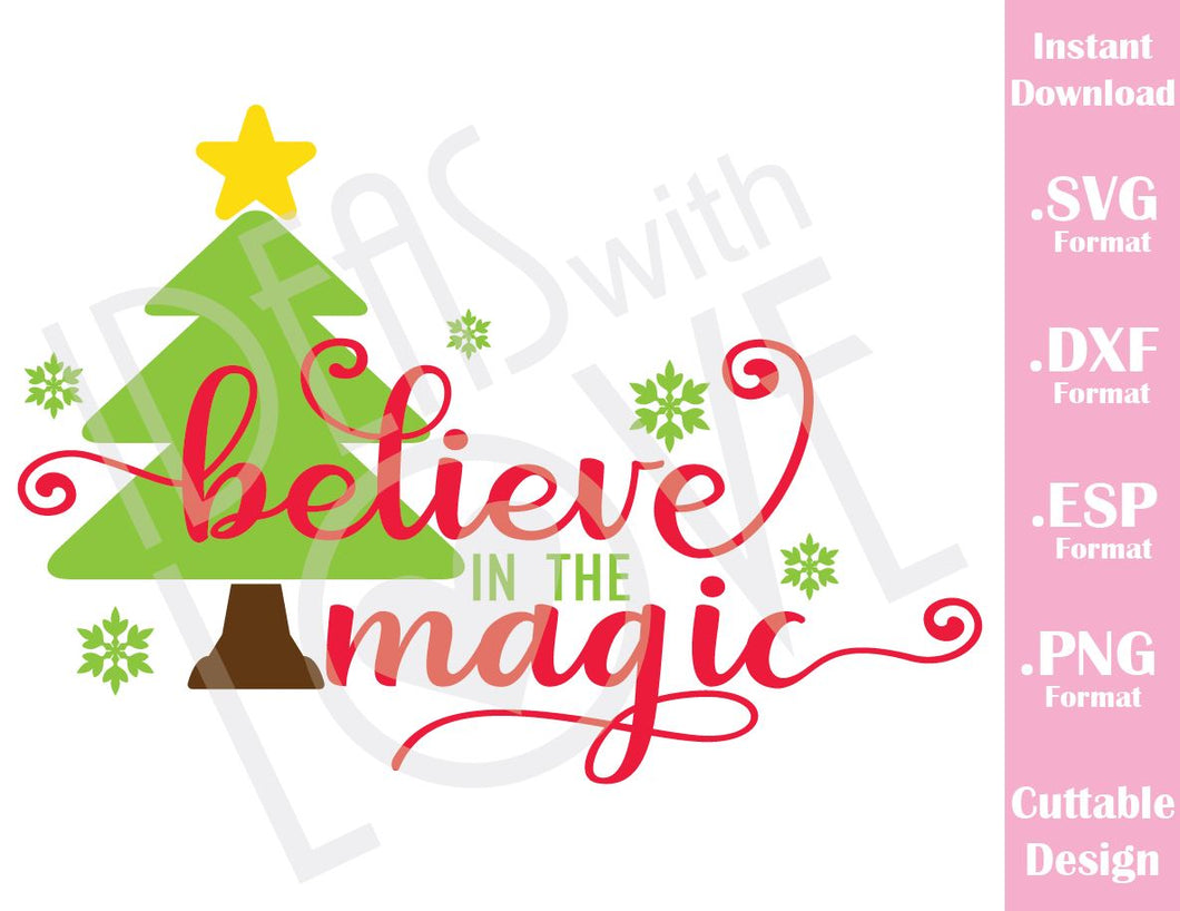 Believe in the Magic Christmas Quote Family Vacation Cutting File in SVG, ESP, DXF and PNG Format for Cricut and Silhouette