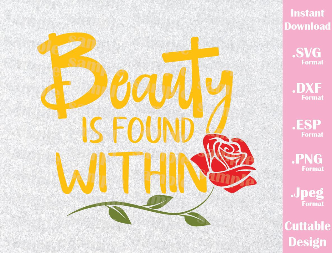 Beauty and the Beast Quote, Beauty is Found Within Inspired Cutting Files in SVG, ESP, DXF, PNG and JPEG Formats