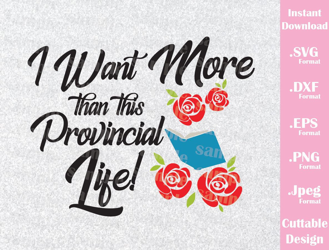 Belle Quote, Provincial Life, Beauty and the Beast Inspired Cutting Files in SVG, ESP, DXF, PNG and JPEG Formats