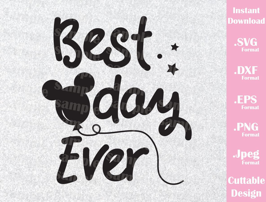Disney Vacation Inspired Quote, Best Day Ever, Cutting File in SVG, ESP,  DXF, PNG and JPEG Format