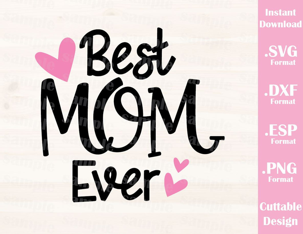 Mom Quote, Best Mom Ever, Cutting File in SVG, ESP, DXF and PNG Format for Cutting Machines Silhouette Cricut