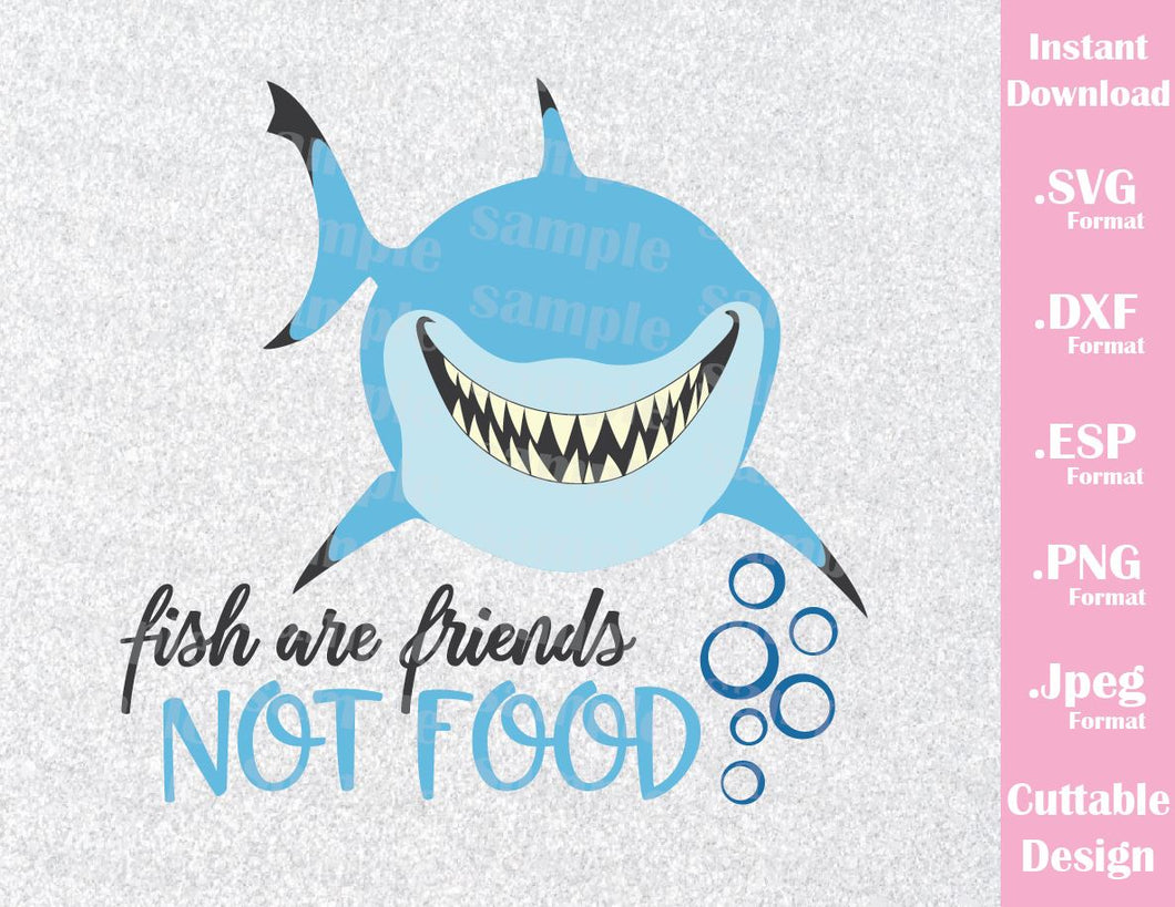Bruce Shark Quote Fish Are Friends Not Food Nemo Disney Inspired