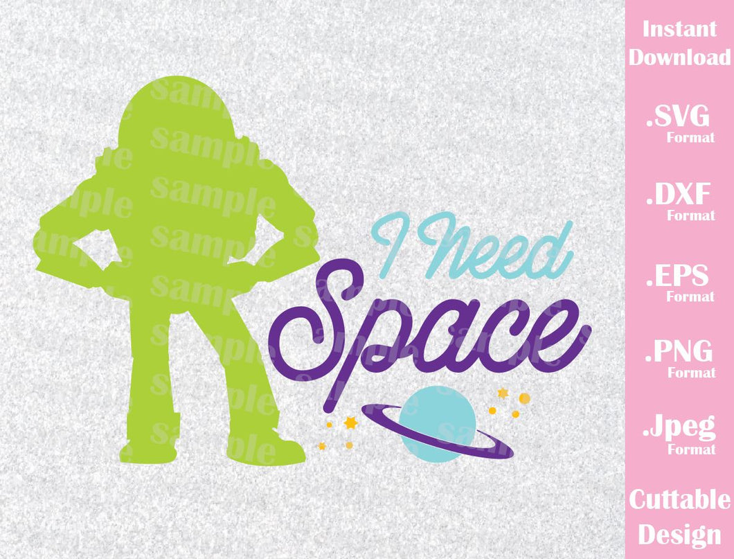 Buzz Lightyear Quote, I Need Space, Toy Story Inspired Cutting File in SVG, ESP, DXF, PNG and JPEG Format