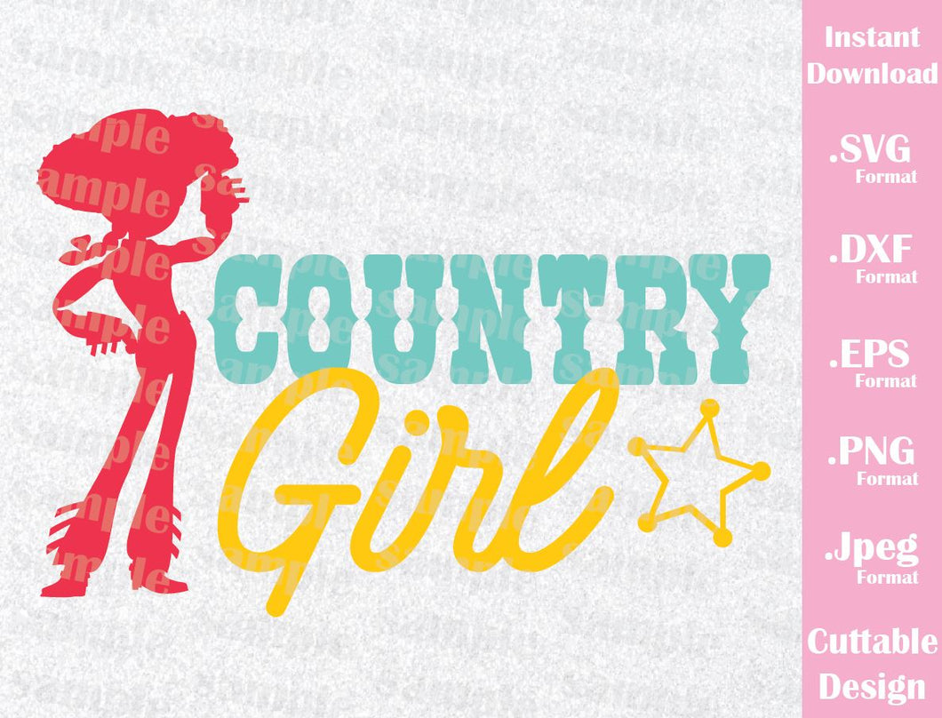 Jessie Quote, Country Girl, Toy Story Inspired Cutting File in SVG, EPS, DXF, PNG and JPEG Format