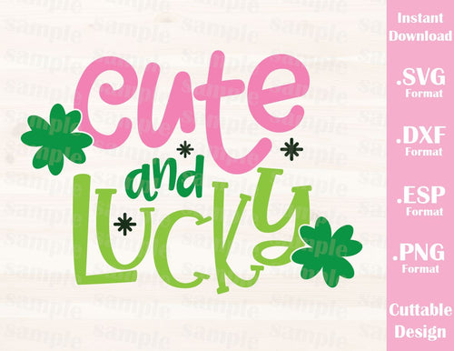 St. Patrick's Day Quote, Cute and Lucky, Baby, Kid, Cutting File in SVG, ESP, DXF and PNG Format for Cricut and Silhouette