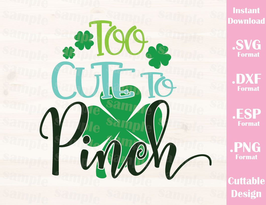 St. Patrick's Day Quote, Too Cute to Pinch, Baby, Kid, Cutting File in SVG, ESP, DXF and PNG Format for Cricut and Silhouette