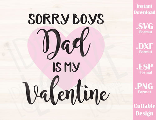 Valentine's Day Quote Dad is my Valentine Kid Baby Cutting File in SVG, ESP, DXF and PNG Format for Cricut and Silhouette
