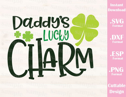 St. Patrick's Day Quote, Daddy's Lucky Charm, Baby, Kid, Cutting File in SVG, ESP, DXF and PNG Format for Cricut and Silhouette