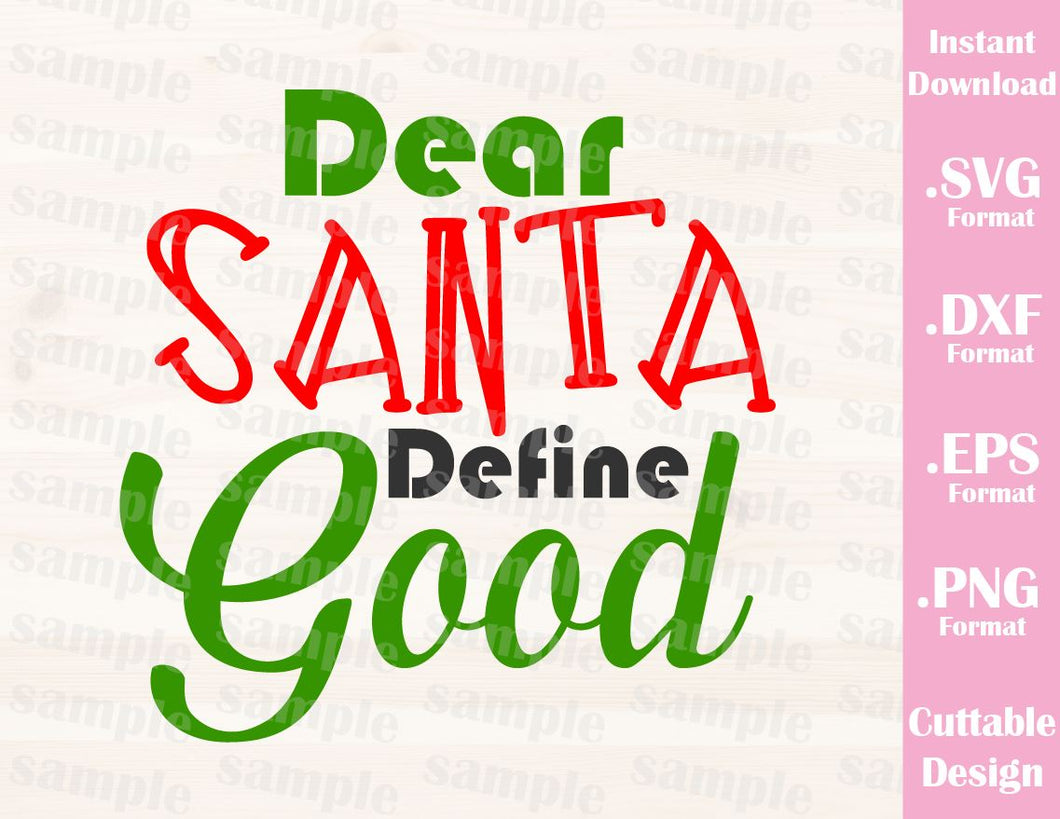 Christmas Quote Dear Santa Define Good, Cutting File in SVG, ESP, DXF and PNG Format for Cricut and Silhouette