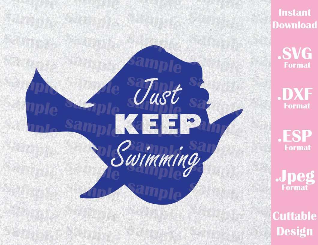 Dory Quote Just Keep Swimming Inspired Cutting File in SVG, ESP, DXF and JPEG Format