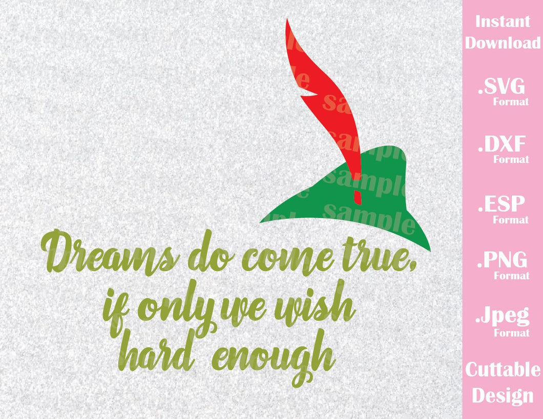 Peter Pan Quote, Dreams do Come True Inspired Cutting File in SVG, ESP, DXF, PNG and JPEG Format