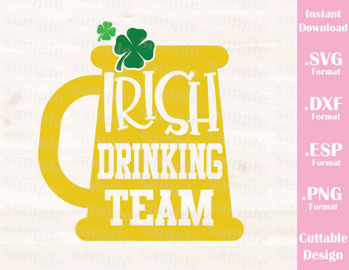 St. Patrick's Day Quote, Irish Drinking Team, Cutting File in SVG, ESP, DXF and PNG Format for Cricut and Silhouette