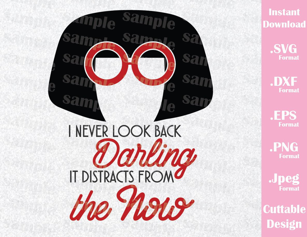 Edna Mode Quote I Never Look Back The Incredibles Disney Inspired