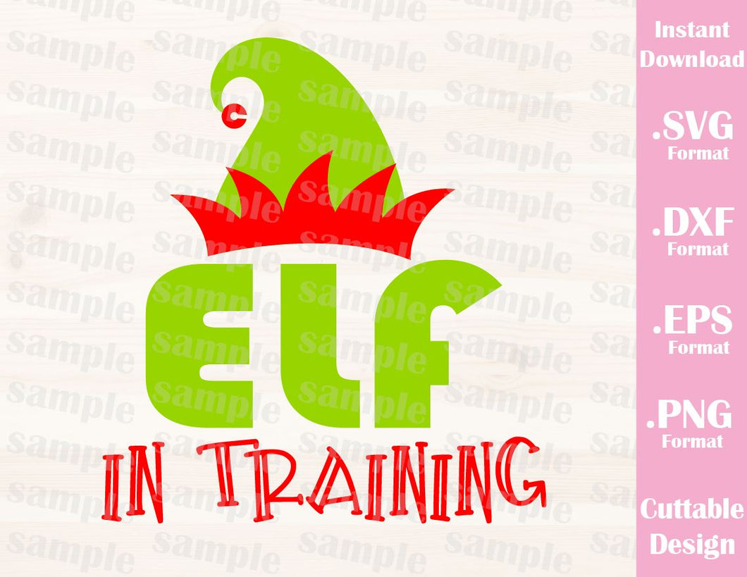 Elf in Training, Christmas Quote, Cutting File in SVG, ESP, DXF and PNG Format for Cricut and Silhouette