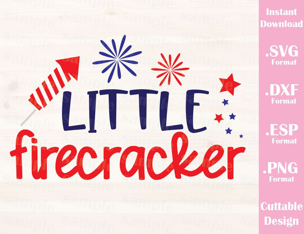 Fourth of July Quote, Little Firecracker, Cutting File in SVG, ESP, DXF and PNG Format for Cutting Machines Silhouette Cricut