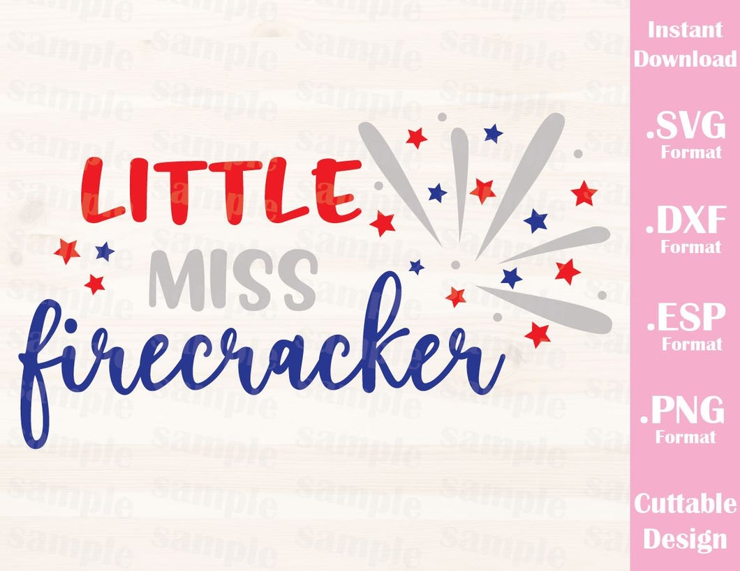 Fourth of July Quote, Little Miss Firecracker, Cutting File in SVG, ESP, DXF and PNG Format for Cutting Machines Silhouette Cricut
