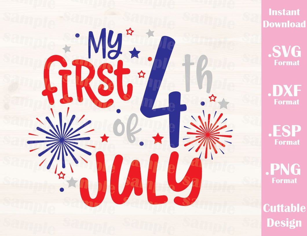 Fourth of July Quote, My First Fourth of July, Cutting File in SVG, ESP, DXF and PNG Format for Cutting Machines Silhouette Cricut
