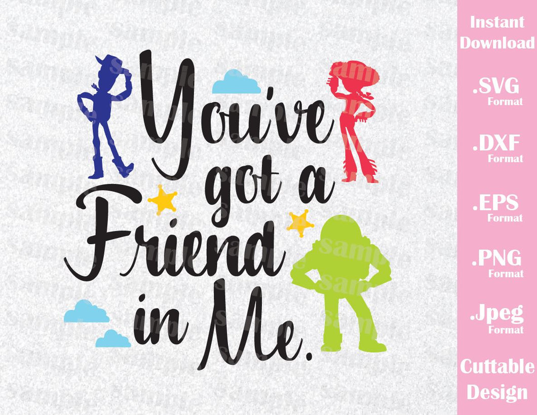 Buzz Woody and Jessie Quote, You've Got a Friend in Me Toy Story Inspired Cutting File in SVG, ESP, DXF, PNG and JPEG Format