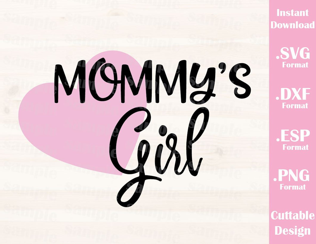 Mom Quote, Mommy's Girl, Kids Cutting File in SVG, ESP, DXF and PNG Format for Cutting Machines Silhouette Cricut