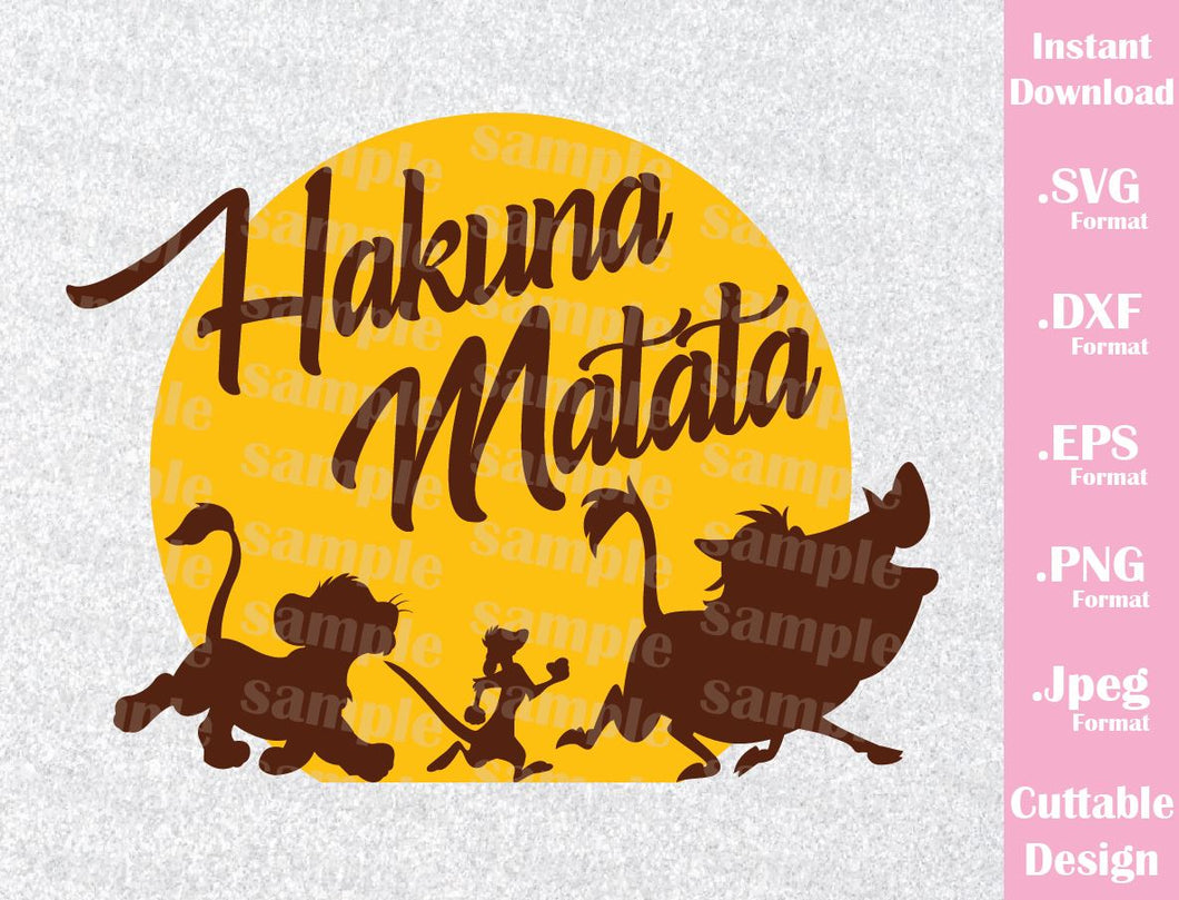 Lion King Animal Kingdom, Simba Timon and Pumbaa, Hakuna Matata Quote Inspired Cutting File in SVG, ESP, DXF, PNG and JPEG Format