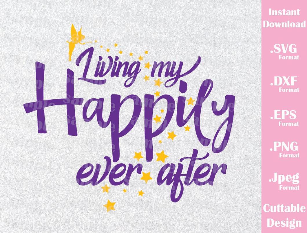 Tinkerbell Quote Living My Happily Ever After Vacation Inspired Cut Ideas With Love