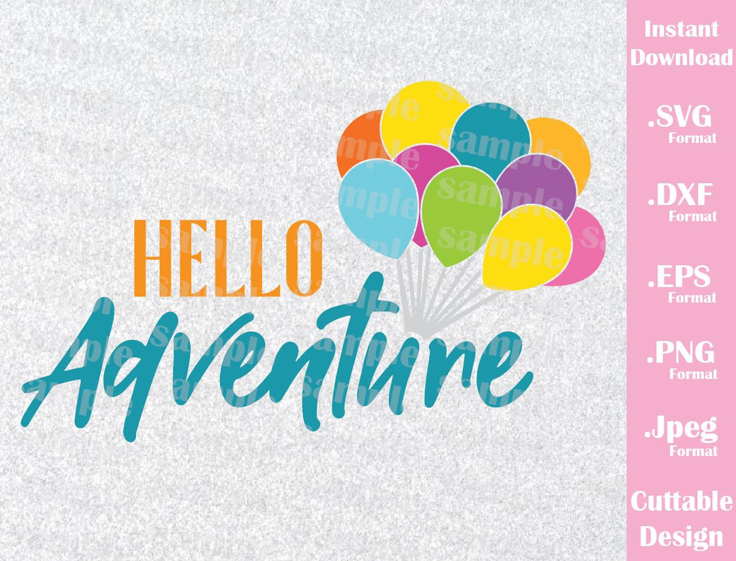 Up Quote, Hello Adventure, Inspired Cutting File in SVG, ESP, DXF, PNG and JPEG Format