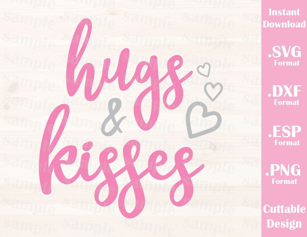 Valentine's Day Quote Hugs and Kisses Cutting File in SVG, ESP, DXF and PNG Format for Cricut and Silhouette