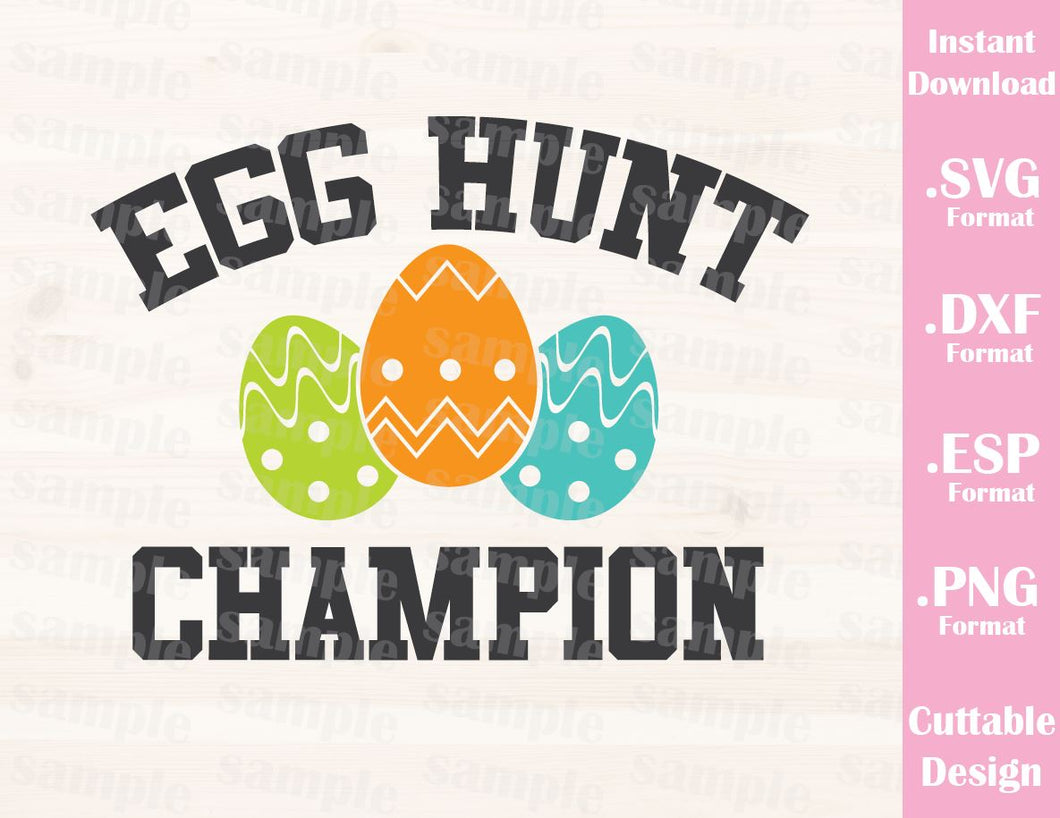 Easter Quote, Egg Hunt Champion, Easter Egg, Baby, Kid, Cutting File in SVG, ESP, DXF and PNG Format for Cricut and Silhouette