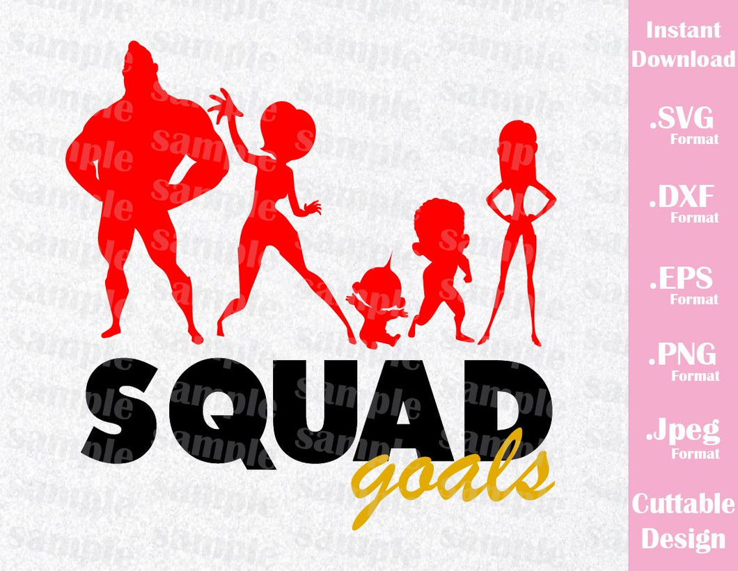 The Incredibles Family Quote, Squad Goals, Inspired Cutting File in SVG, ESP, DXF, PNG and JPEG Format