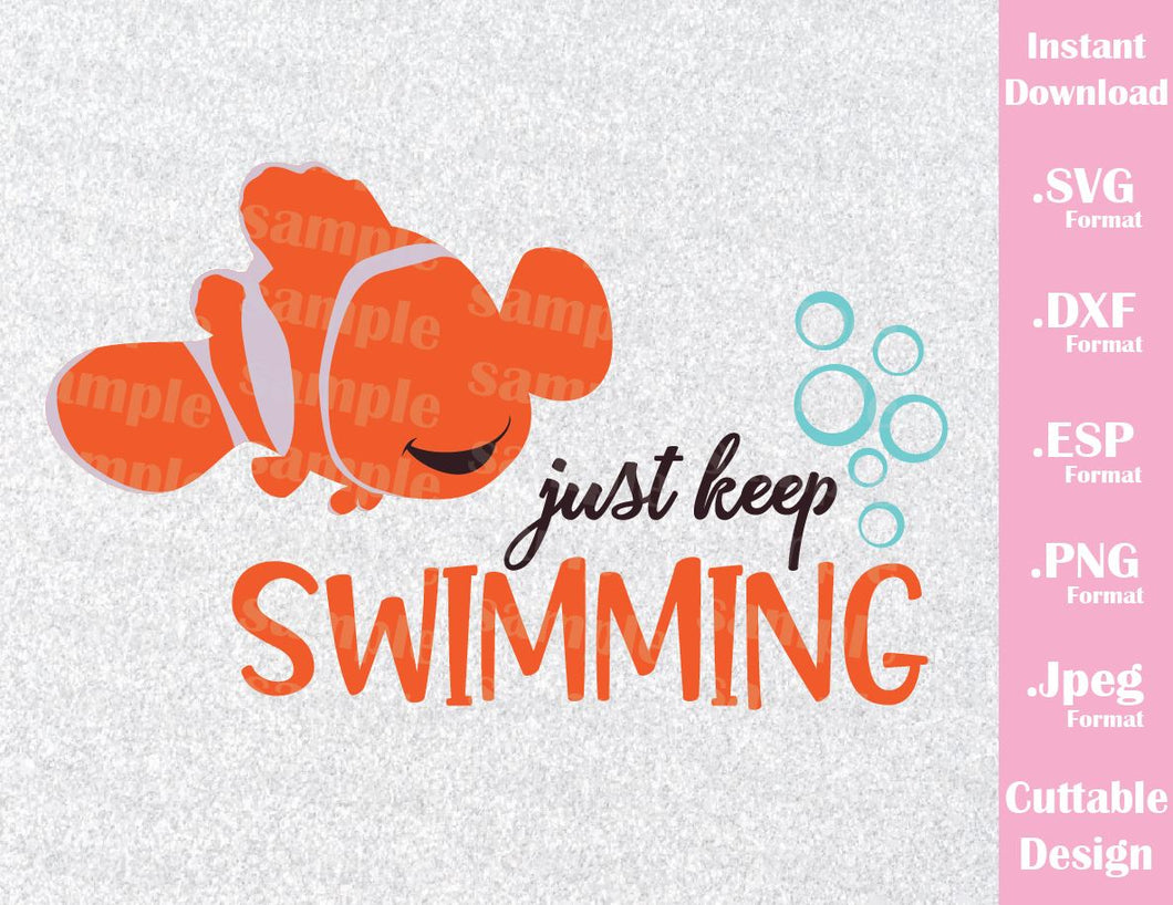 Nemo Quote, Just Keep Swimming, Inspired Cutting File in SVG, ESP, DXF, PNG and JPEG Format