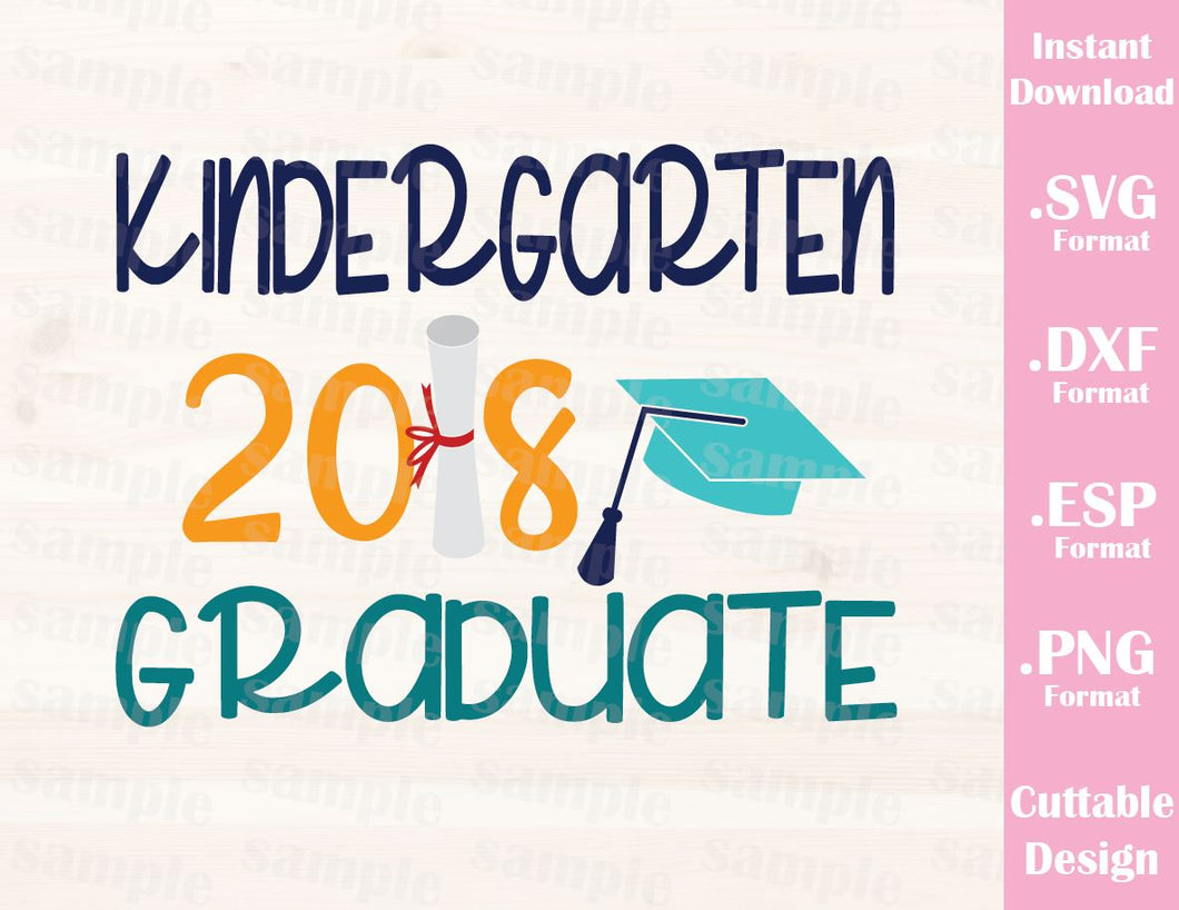 Kindergarten 2018 Graduate Quote Kids Cutting File in SVG, ESP, DXF and PNG Format for Cutting Machines