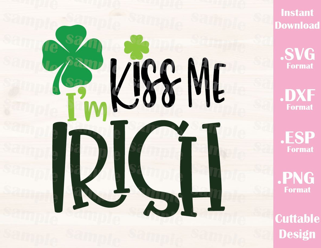 St. Patrick's Day Quote, Kiss Me I'm Irish, Baby, Kid, Cutting File in SVG, ESP, DXF and PNG Format for Cricut and Silhouette