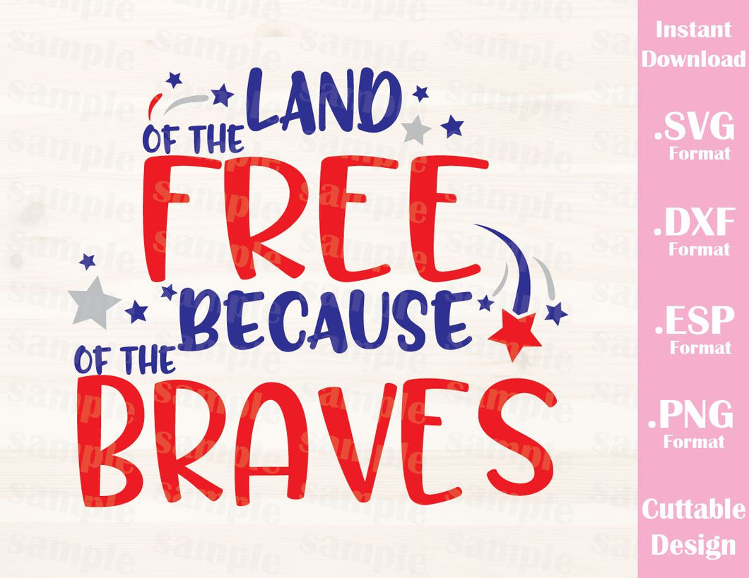 Fourth of July Quote, Land of the Free, Cutting File in SVG, ESP, DXF and PNG Format for Cutting Machines Silhouette Cricut