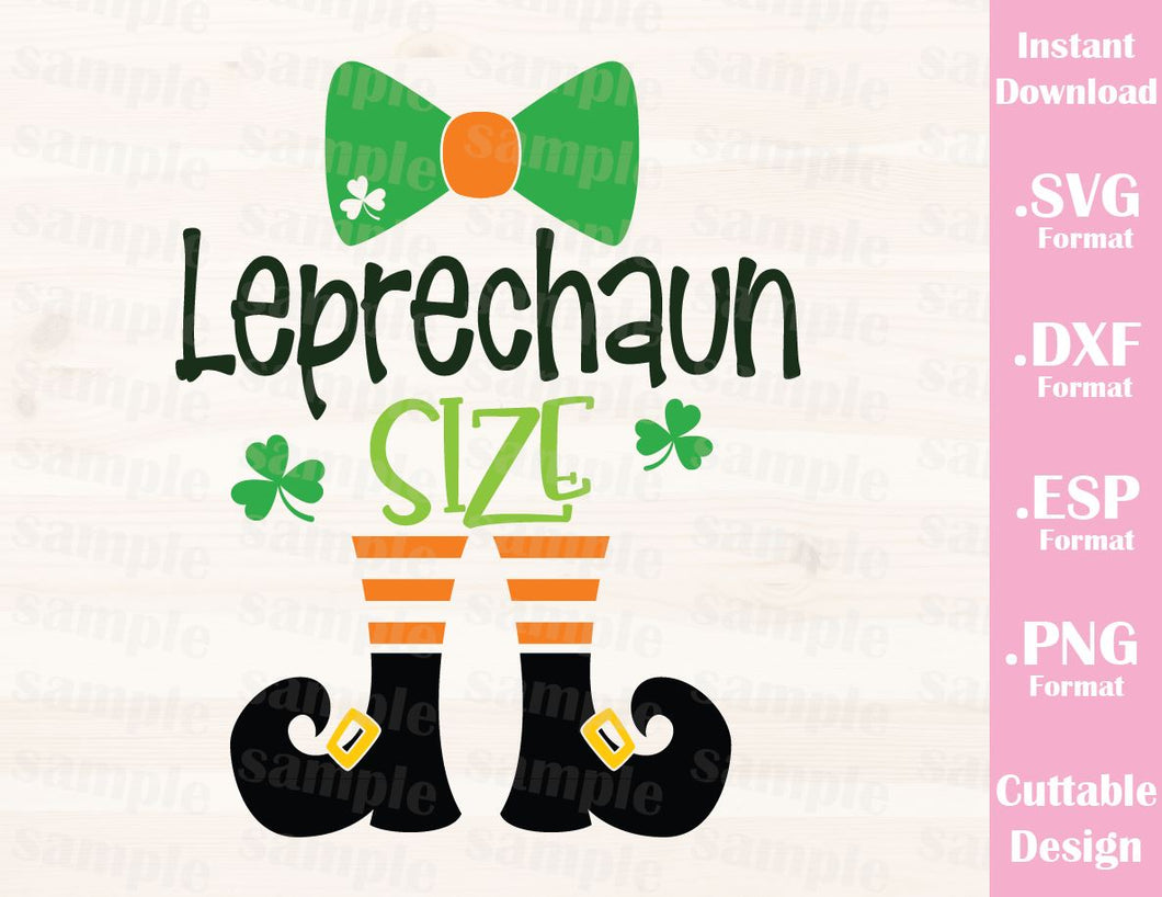 St. Patrick's Day Quote, Leprechaun Size, Baby, Kid, Cutting File in SVG, ESP, DXF and PNG Format for Cricut and Silhouette