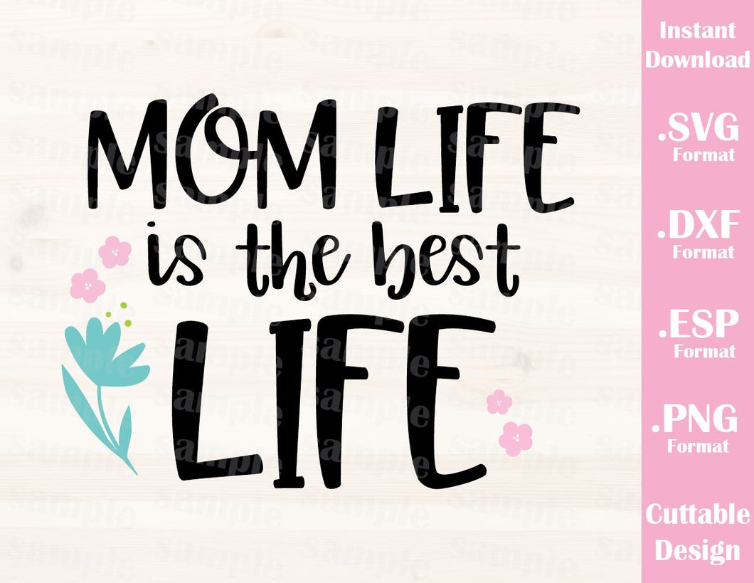 Mom Quote Mom Life Is The Best Life Cutting File In Svg Esp Dxf