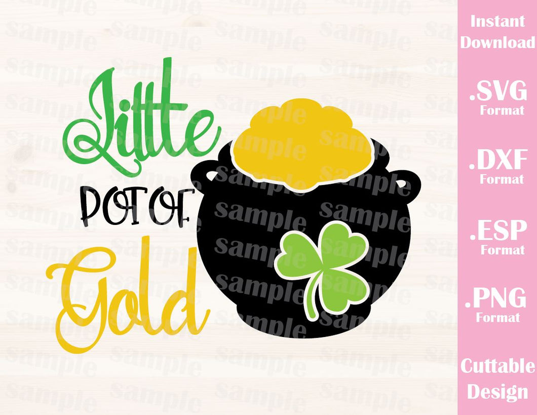 St. Patrick's Day Quote, Little Pot of Gold, Baby, Kid, Cutting File in SVG, ESP, DXF and PNG Format for Cricut and Silhouette
