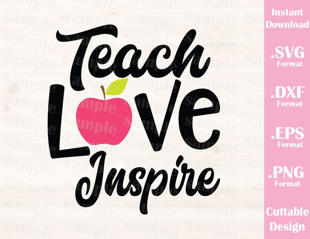 Teacher Quote, Teach Love Inspire, Cutting File in SVG, ESP, DXF and PNG Format for Cutting Machines