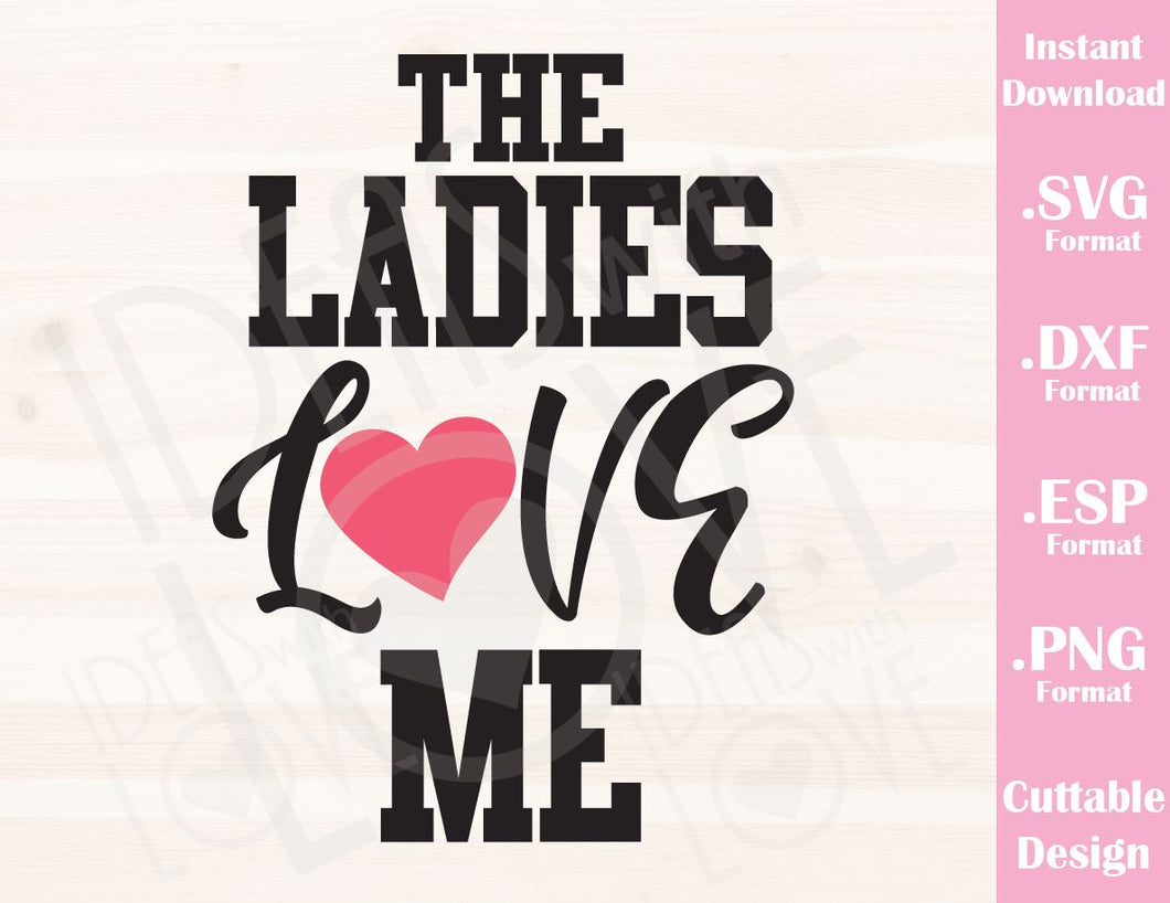 Valentine's Day Quote The Ladies Love Me Baby Boy Kids Cutting File in SVG, ESP, DXF and PNG Format for Cricut and Silhouette