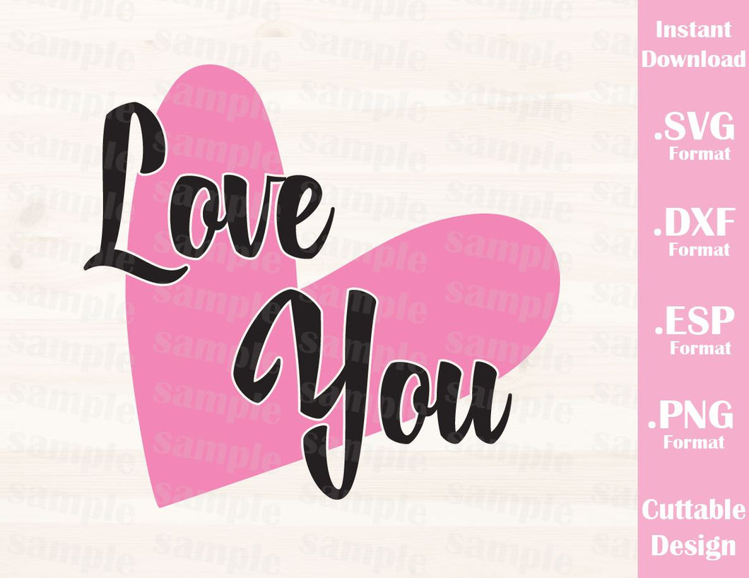 Valentine's Day Quote Love You Cutting File in SVG, ESP, DXF and PNG Format for Cricut and Silhouette