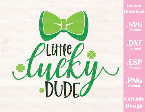 St. Patrick's Day Quote, Little Lucky Dude, Baby, Kid, Cutting File in SVG, ESP, DXF and PNG Format for Cricut and Silhouette